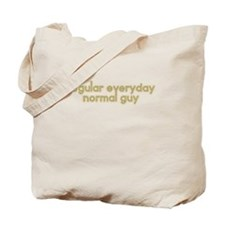 Regular Everyday Normal Guy Tote Bag