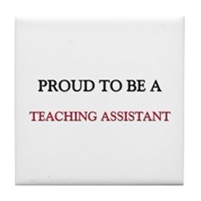 Proud to be a Teaching Assistant Tile Coaster
