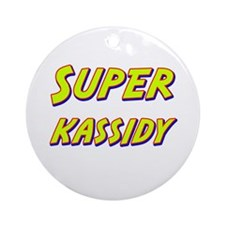 Super kassidy Ornament (Round)