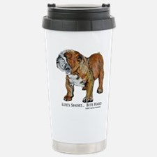 Bulldogs Life Motto Stainless Steel Travel Mug