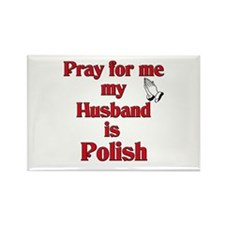 Pray for me my husband is Polish Rectangle Magnet