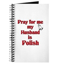 Pray for me my husband is Polish Journal