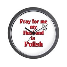 Pray for me my husband is Polish Wall Clock