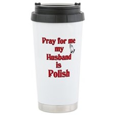 Pray for me my husband is Polish Travel Mug