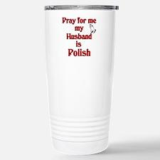 Pray for me my husband is Polish Travel Mug