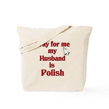 Pray for me my husband is Polish Tote Bag