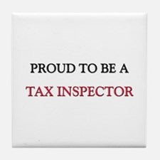 Proud to be a Tax Inspector Tile Coaster