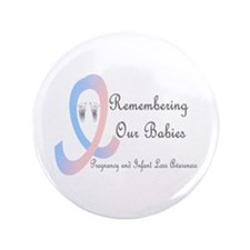 """Remembering Our Babies 3.5"""" Button"""