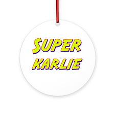 Super karlie Ornament (Round)
