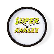 Super karlee Wall Clock