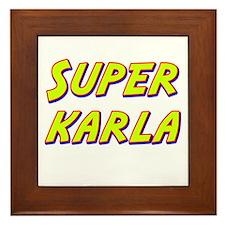 Super karla Framed Tile