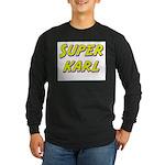 Super karl Long Sleeve Dark T-Shirt