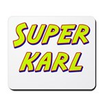 Super karl Mousepad