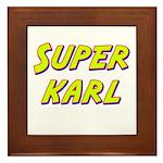 Super karl Framed Tile