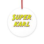 Super karl Ornament (Round)