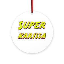 Super karissa Ornament (Round)