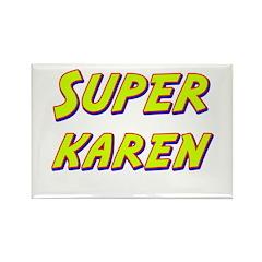 Super karen Rectangle Magnet