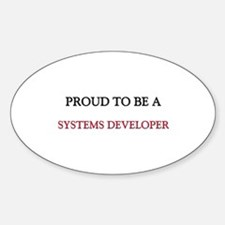 Proud to be a Systems Developer Oval Decal