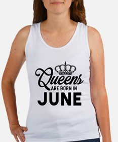 Queens Are Born In June Tank Top