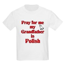 Pray for me my grandfather is Polish T-Shirt
