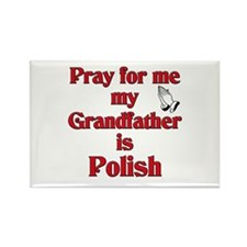 Pray for me my grandfather is Polish Rectangle Mag
