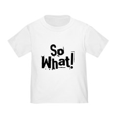 So What! T