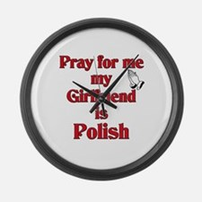 Pray for me my girlfriend is Polish Large Wall Clo
