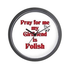 Pray for me my girlfriend is Polish Wall Clock