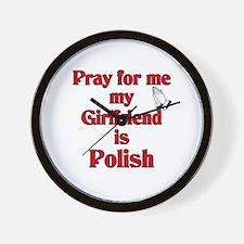 Pray for me my girlfriend is Polish Wall Clock