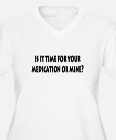 Is it time for your medicatio T-Shirt