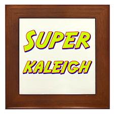 Super kaleigh Framed Tile