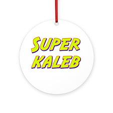 Super kaleb Ornament (Round)