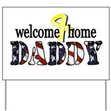 Welcome home daddy Yard Signs