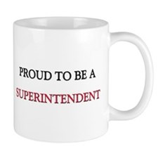Proud to be a Superintendent Mug