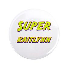 "Super kaitlynn 3.5"" Button"
