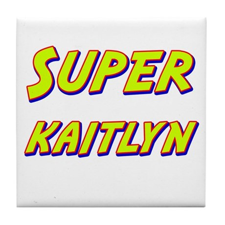 Super kaitlyn Tile Coaster