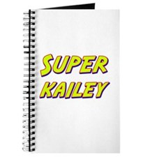 Super kailey Journal