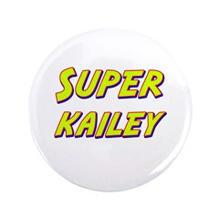 "Super kailey 3.5"" Button"