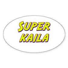 Super kaila Oval Decal