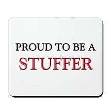 Proud to be a Stuffer Mousepad
