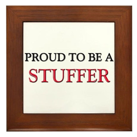 Proud to be a Stuffer Framed Tile