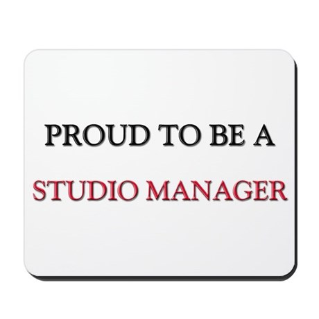Proud to be a Studio Manager Mousepad