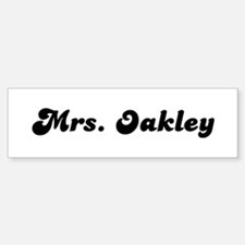 Mrs. Oakley Bumper Stickers