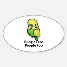 Budgies are People too Oval Decal