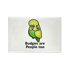 Budgies are People too Rectangle Magnet
