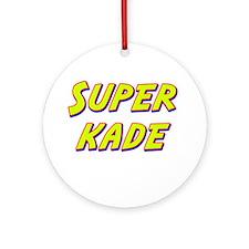 Super kade Ornament (Round)