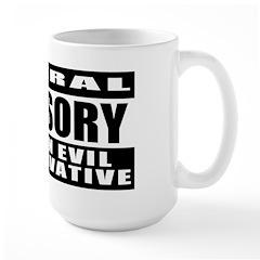 Liberal Advisory (I'm Conservative) Mug