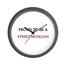 Proud to be a Street Musician Wall Clock