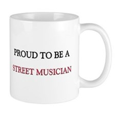 Proud to be a Street Musician Mug