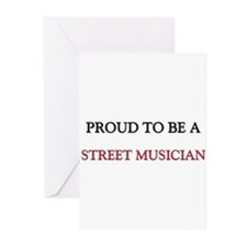 Proud to be a Street Musician Greeting Cards (Pk o